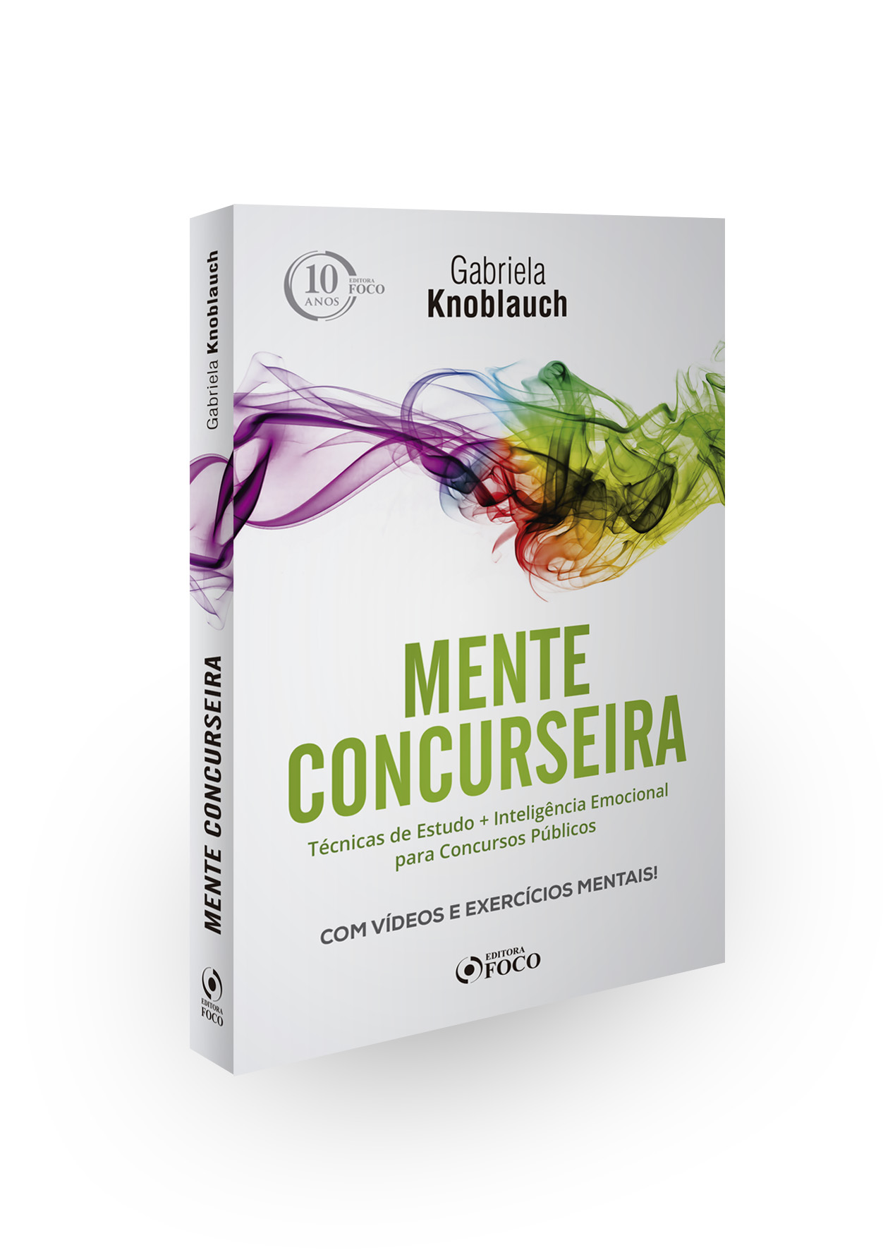 MENTE CONCURSEIRA : TÉCNICAS DE ESTUDO E INTELIGÊNCIA EMOCIONAL PARA CONCURSOS - 1ª ED - 2018