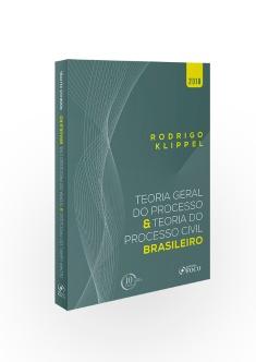 TEORIA GERAL DO PROCESSO E TEORIA DO PROCESSO CIVIL BRASILEIRO - 1ª ED - 2018