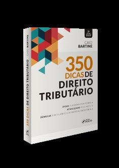 350 DICAS de DIREITO TRIBUTÁRIO - 2ª EDIÇÃO - 2019