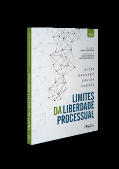 LIMITES DA LIBERDADE PROCESSUAL - 1ª ED - 2019