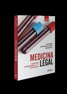 MEDICINA LEGAL: QUESTÕES COMENTADAS PARA CONCURSOS - 1ª ED - 2019