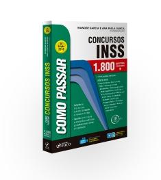 COMO PASSAR EM CONCURSOS DO INSS - 1.800 QUESTÕES COMENTADAS - 4 ª EDIÇÃO