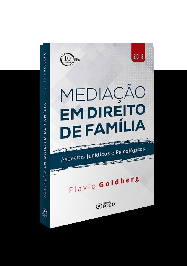 MEDIAÇÃO EM DIREITO DE FAMÍLIA: ASPECTOS JURÍDICOS E PSICOLÓGICOS - 1ª ED - 2018