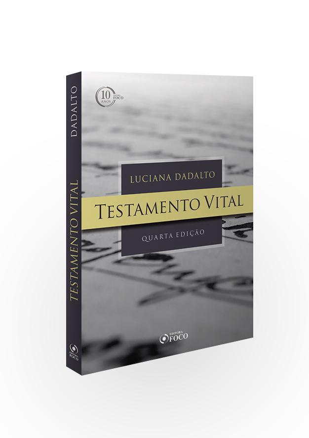 TESTAMENTO VITAL - 4ª EDIÇÃO - 2018