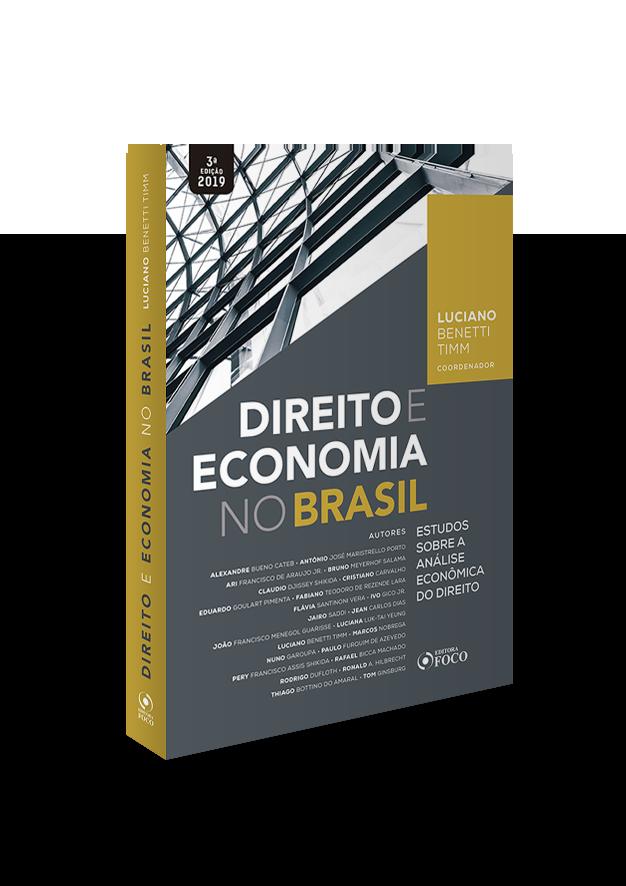 DIREITO E ECONOMIA NO BRASIL - ESTUDOS SOBRE A ANÁLISE ECONÔMICA DO DIREITO - 1ª ED - 2019