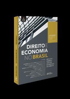 DIREITO E ECONOMIA NO BRASIL - ESTUDOS SOBRE A ANÁLISE ECONÔMICA DO DIREITO - 3ª ED - 2019