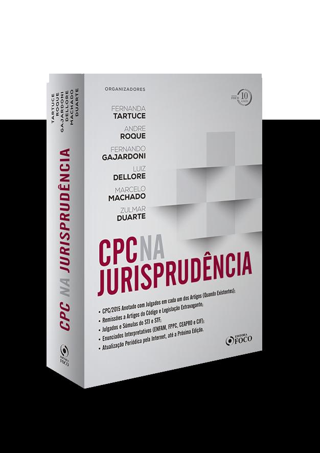 CPC NA JURISPRUDÊNCIA - 1ª EDIÇÃO - 2018