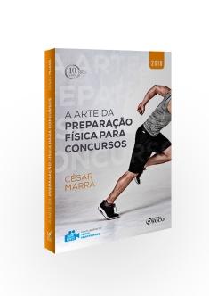 A ARTE DA PREPARAÇÃO FÍSICA PARA CONCURSOS - 1ª EDIÇÃO - 2018