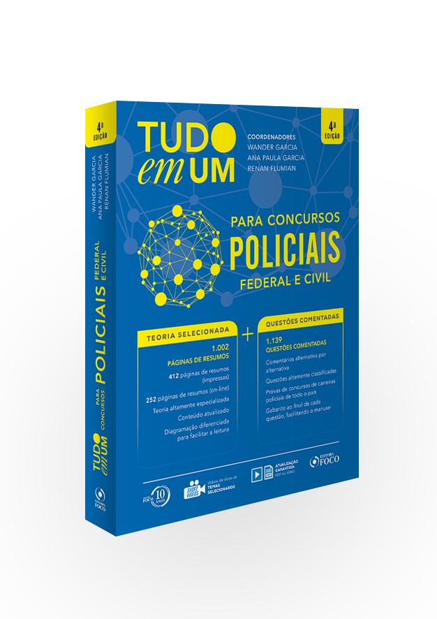 TUDO EM UM PARA CONCURSOS POLICIAIS - 4ª EDIÇÃO - 2018