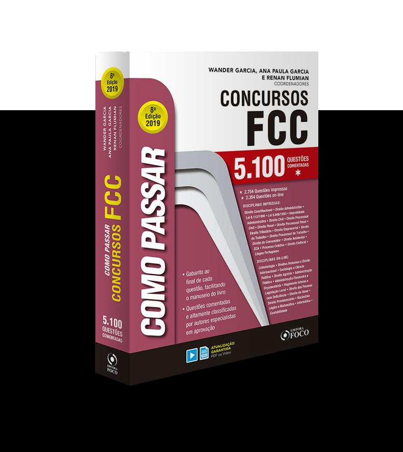 COMO PASSAR EM CONCURSOS FCC - 5.100 QUESTÕES COMENTADAS - 8ª ED - 2019