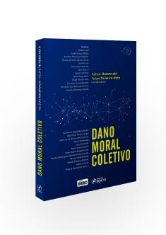 DANO MORAL COLETIVO - 1ª ED - 2018