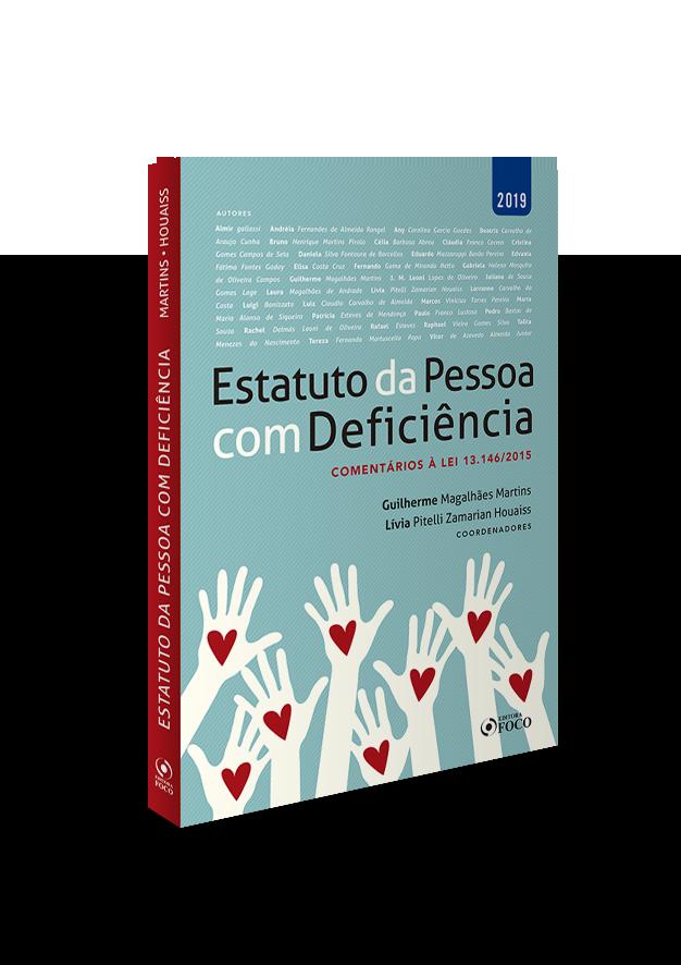 ESTATUTO DA PESSOA COM DEFICIÊNCIA : COMENTÁRIOS À LEI 13.146/2015 - 1ª EDIÇÃO - 2019