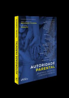 AUTORIDADE PARENTAL : DILEMAS E DESAFIOS CONTEMPORÂNEOS - 1ª ED - 2019
