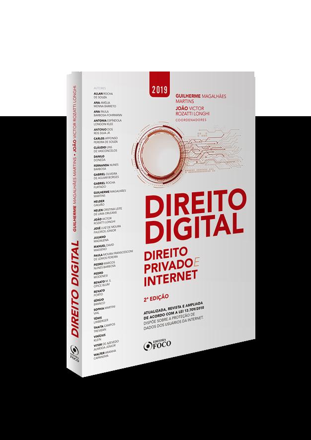 DIREITO DIGITAL : DIREITO PRIVADO E INTERNET - 2ª EDIÇÃO - 2019