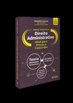 MANUAL COMPLETO DE DIREITO ADMINISTRATIVO - 4 ª ED - Wander Garcia - 2019