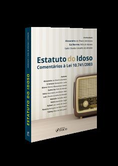 ESTATUTO DO IDOSO : COMENTÁRIOS À LEI 10.741/2003 - 2019