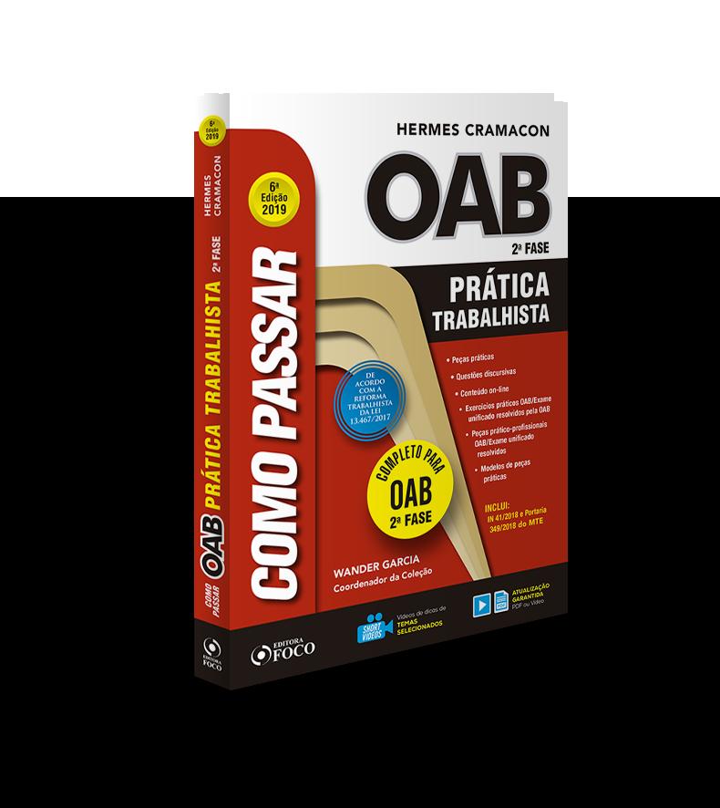 COMO PASSAR NA OAB  - PRÁTICA TRABALHISTA - 6ª ED- 2019