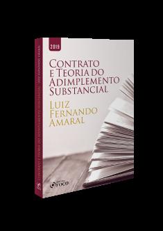 O CONTRATO E A TEORIA DO ADIMPLEMENTO SUBSTÂNCIAL  - 1ª ED - 2019