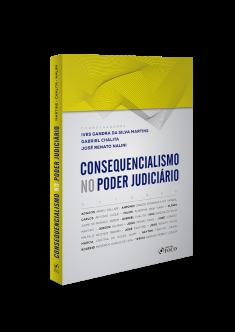 CONSEQUENCIALISMO NO PODER JUDICIÁRIO - 1ª ED - 2019