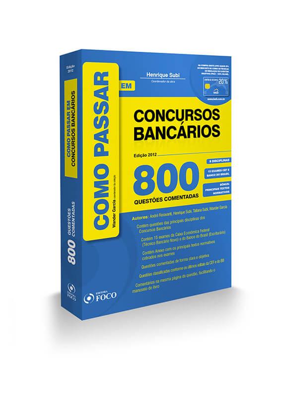 COMO PASSAR EM CONCURSOS BANCÁRIOS - 800 QUESTÕES - 1ª ED. 2012