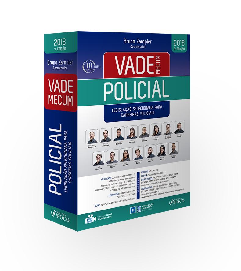 VADE MECUM POLICIAL - LEGISLAÇÃO SELECIONADA PARA CARREIRAS POLICIAIS - 3ª ED - 2018