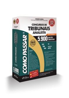 COMO PASSAR EM CONCURSOS DE TRIBUNAIS ANALISTA - NÍVEL SUPERIOR - 5.900 QUESTÕES - 6ª ED - 2016
