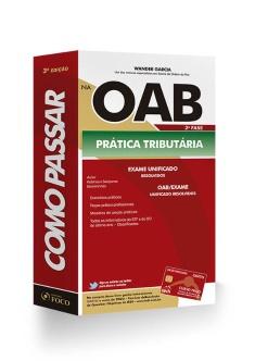 COMO PASSAR NA OAB 2ª FASE - PRATICA TRIBUTÁRIA - 3ª ED - 2012