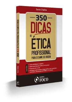 350 DICAS DE ÉTICA PROFISSIONAL PARA O EXAME DE ORDEM - 2016