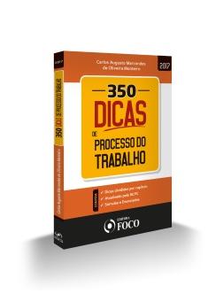 350 DICAS DE PROCESSO DO TRABALHO - 1ª ED - 2017