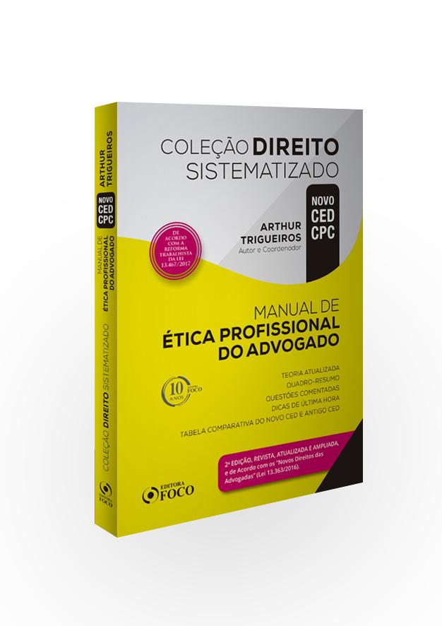 MANUAL DE ÉTICA PROFISSIONAL DO ADVOGADO - COLEÇÃO  DIREITO SISTEMATIZADO - 2ª ED - 2018