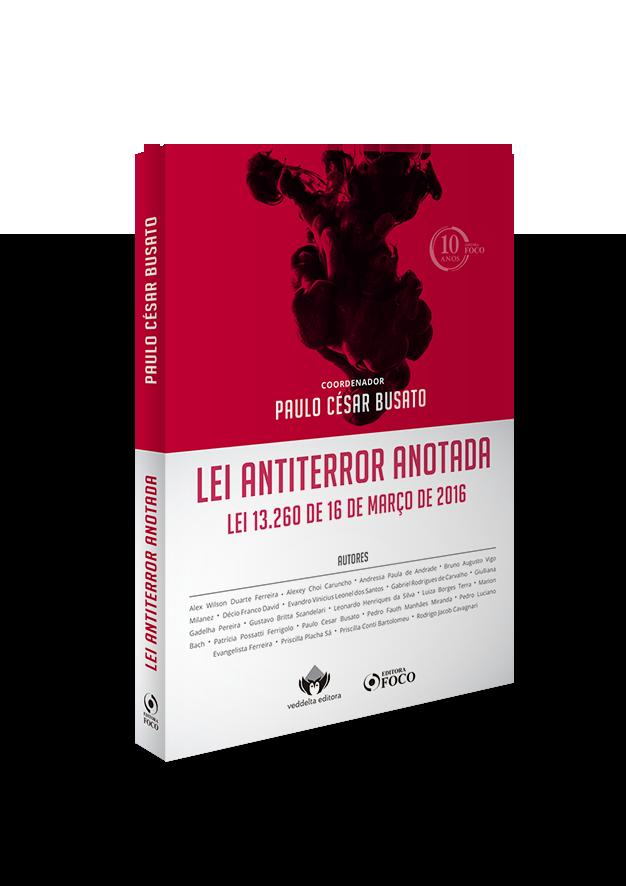 LEI ANTITERROR ANOTADA - LEI 13.260 DE 16 MARÇO DE 2016 - 1ª ED - 2018