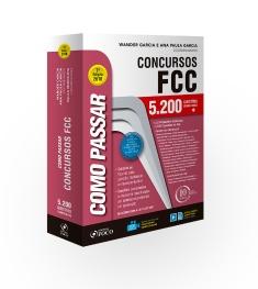 COMO PASSAR EM CONCURSOS FCC - 5.200 QUESTÕES COMENTADAS - 7ª ED - 2018