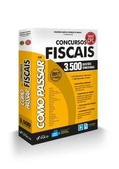 COMO PASSAR EM CONCURSOS FISCAIS - 3.500 QUESTÕES COMENTADAS - 4ª ED - 2017