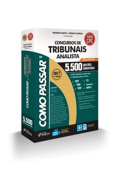 COMO PASSAR EM CONCURSOS DE TRIBUNAIS ANALISTA - NÍVEL SUPERIOR - 5.500 QUESTÕES - 7ª ED - 2017