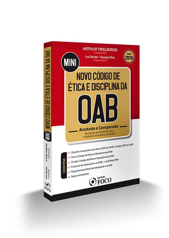 NOVO CÓDIGO DE ÉTICA e DISCIPLINA DA OAB  - ANOTADO E COMPARADO - ED. 2016