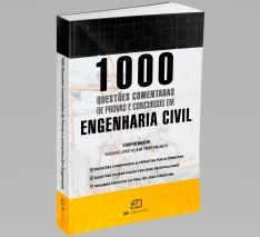 1000 Questões Comentadas de Provas e Concursos em Engenharia Civil