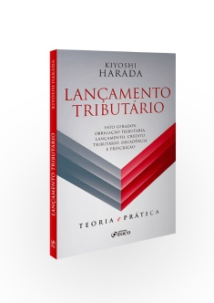 LANÇAMENTO TRIBUTÁRIO : TEORIA E PRÁTICA - 1ª ED - 2019