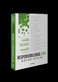 RESPONSABILIDADE CIVIL: NOVOS RISCOS - 1ª ED - 2019