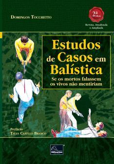 ESTUDOS DE CASOS EM BALÍSTICA
