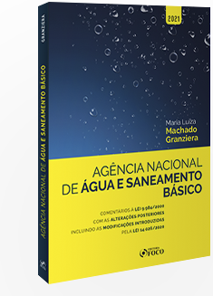 AGÊNCIA NACIONAL DE ÁGUA E SANEAMENTO BÁSICO - COMENTÁRIOS A LEI 9.984/2000 - 1ª ED - 2021