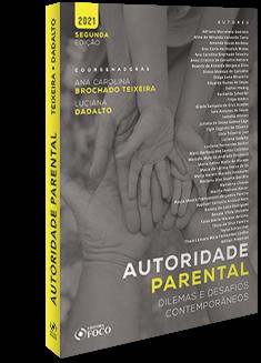 AUTORIDADE PARENTAL: DILEMAS E DESAFIOS CONTEMPORÂNEOS - 2ª ED - 2021