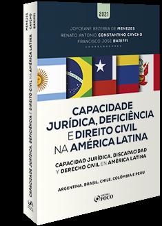 CAPACIDADE JURÍDICA, DEFICIÊNCIA E DIREITO CIVIL NA AMÉRICA LATINA - 1ª ED - 2021