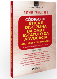 CÓDIGO DE ÉTICA E DISCIPLINA DA OAB E ESTATUTO DA ADVOCACIA - ANOTADOS E COMPARADOS - 6ª ED - 2021
