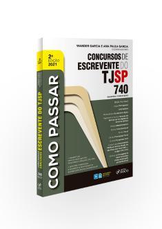 COMO PASSAR EM CONCURSOS DE ESCREVENTE DO TJ / SP - 740 QUESTÕES COMENTADAS - 2ª ED - 2021