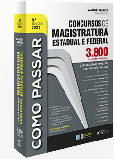 COMO PASSAR EM CONCURSOS DE MAGISTRATURA ESTADUAL E FEDERAL : 3.800 QUESTÕES COMENT. - 5ª ED - 2021