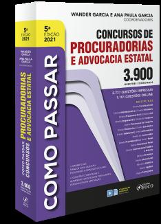 COMO PASSAR EM CONCURSOS DE PROCURADORIAS E ADVOCACIA ESTATAL - 3.900 QUESTÕES - 5ª ED - 2021