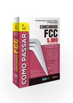 COMO PASSAR EM CONCURSOS FCC - 5.000 QUESTÕES COMENTADAS - 9ª ED - 2020