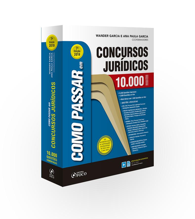COMO PASSAR EM CONCURSOS JURÍDICOS - 10.000 QUESTÕES COMENTADAS - 7ª ED- 2019