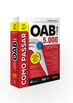 COMO PASSAR NA OAB 2021 - 1ª FASE - 5.000 QUESTÕES COMENTADAS - 17ª ED - 2021