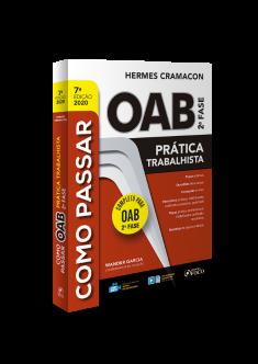 COMO PASSAR NA OAB 2ª FASE - PRATICA TRABALHISTA - 7ª ED - 2020